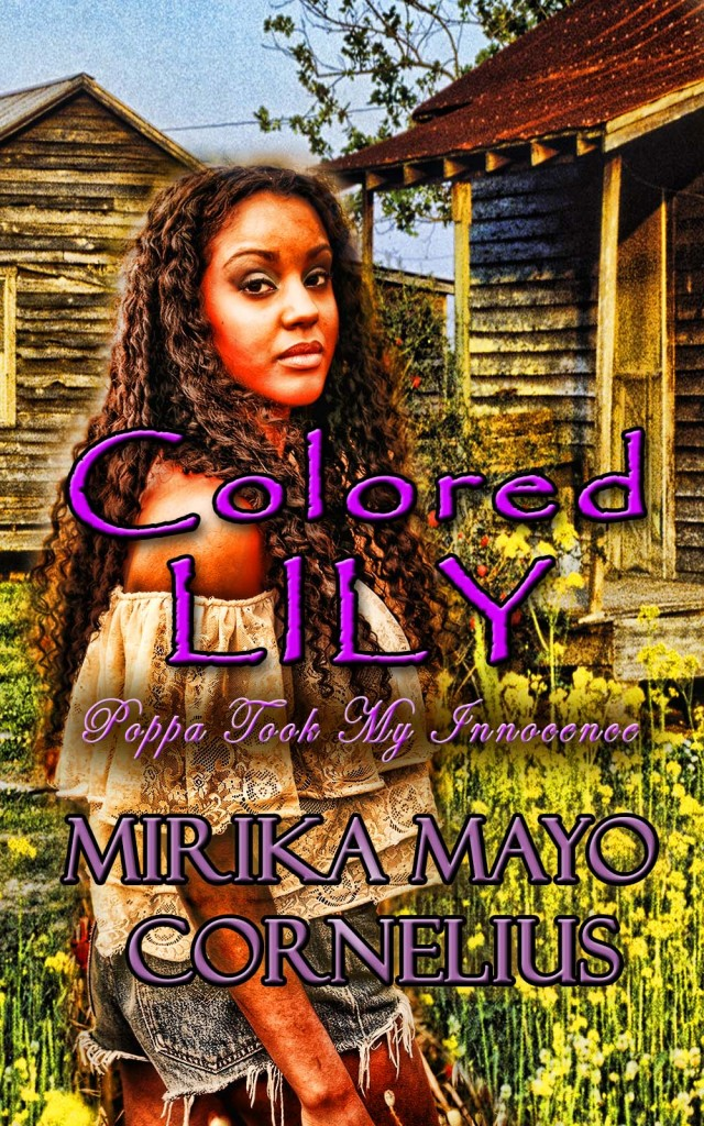 Colored Lily: Poppa Took My Innocence