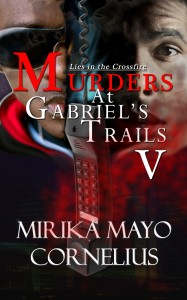 Murders at Gabriels Trails 5: Lies in the Crossfire