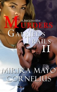 Murders at Gabriels Trails II: A Son's Sacrifice