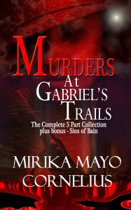 Murders at Gabriel's Trails Complete Collection and Sins of Bain