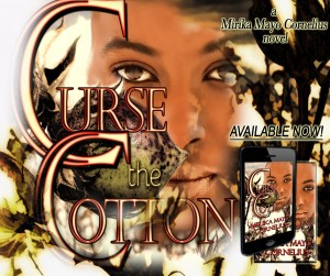 Curse the Cotton, a novel