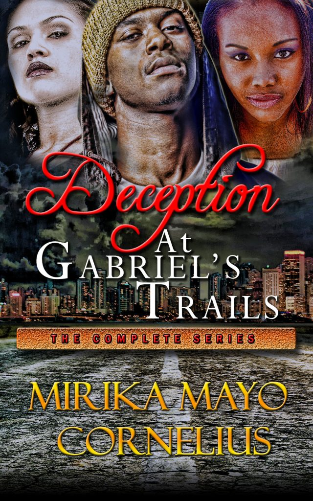 Deception at Gabriel's Trails:The Complete Series by Mirika Mayo Cornelius
