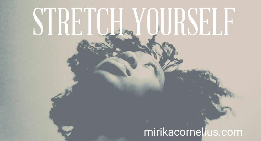 Mirika Mayo Cornelius/ Stretch Yourself